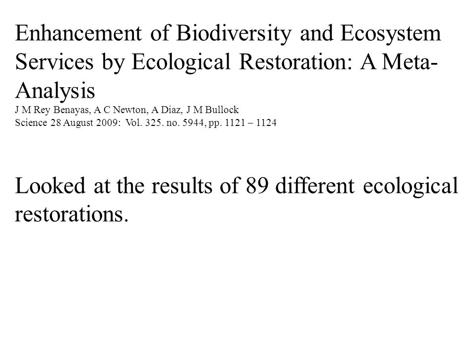 Enhancement of Biodiversity and Ecosystem Services by Ecological Restoration: A Meta- Analysis J M Rey Benayas, A C Newton, A Diaz, J M Bullock Scienc