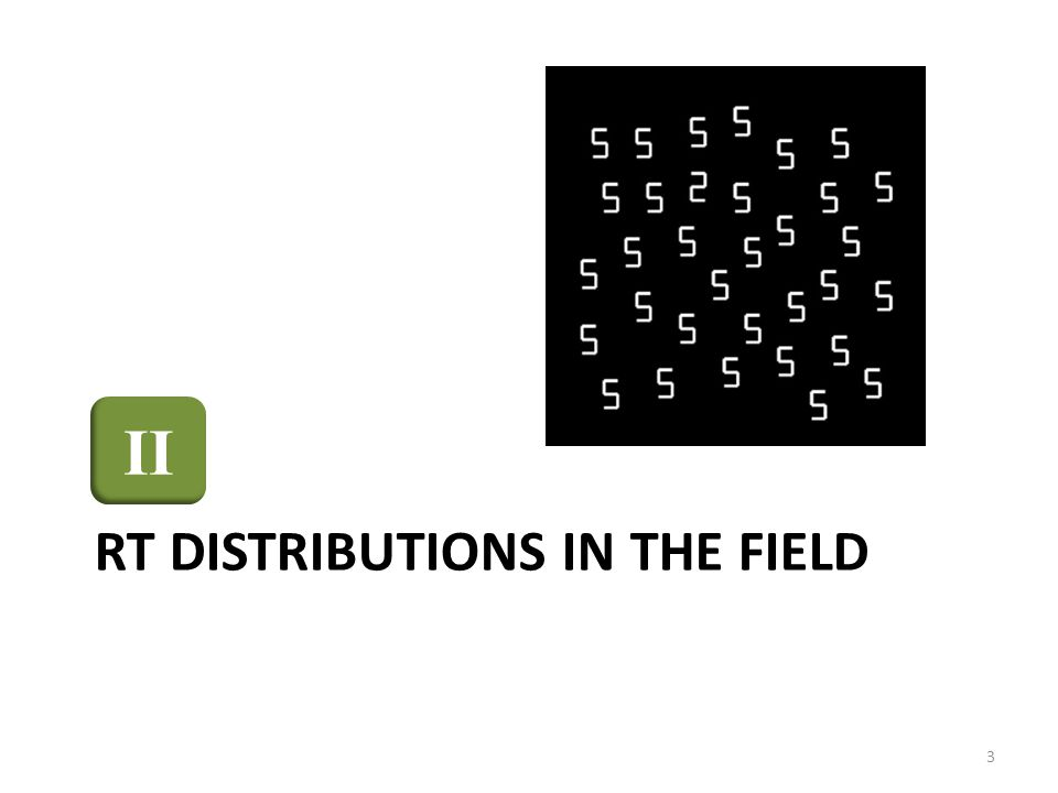 RT DISTRIBUTIONS IN THE FIELD 3 II