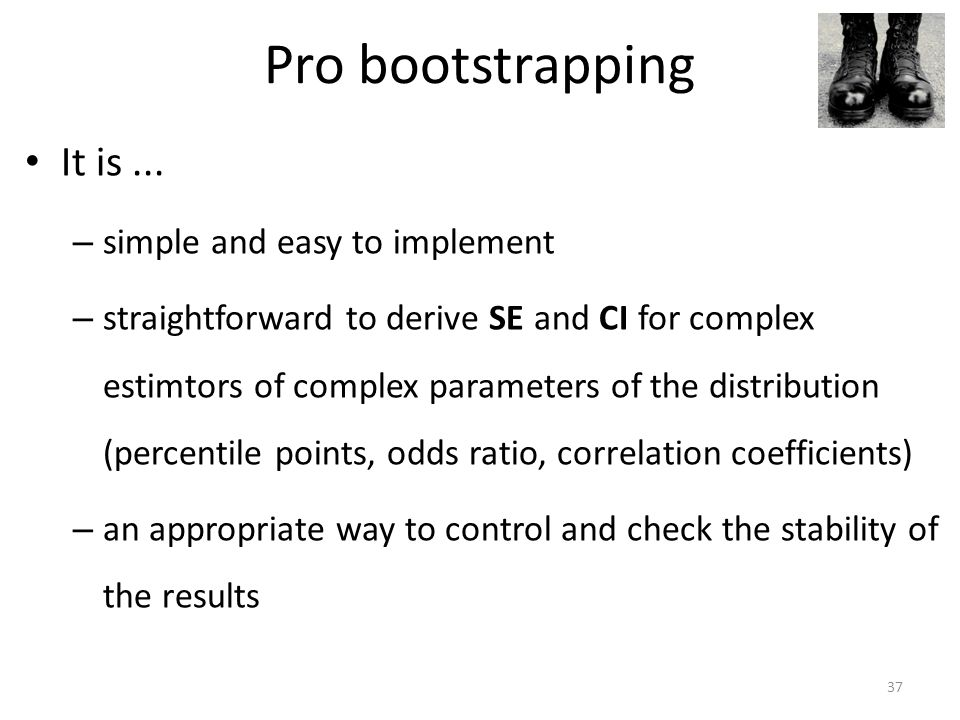 Pro bootstrapping It is...