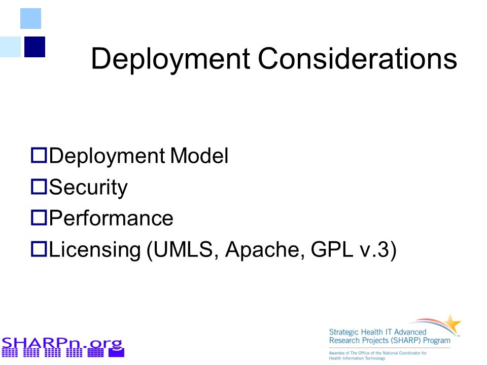 Deployment Considerations  Deployment Model  Security  Performance  Licensing (UMLS, Apache, GPL v.3)