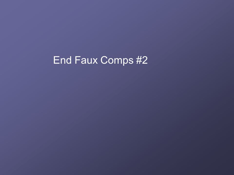 End Faux Comps #2