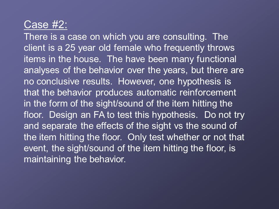 Case #2: There is a case on which you are consulting.
