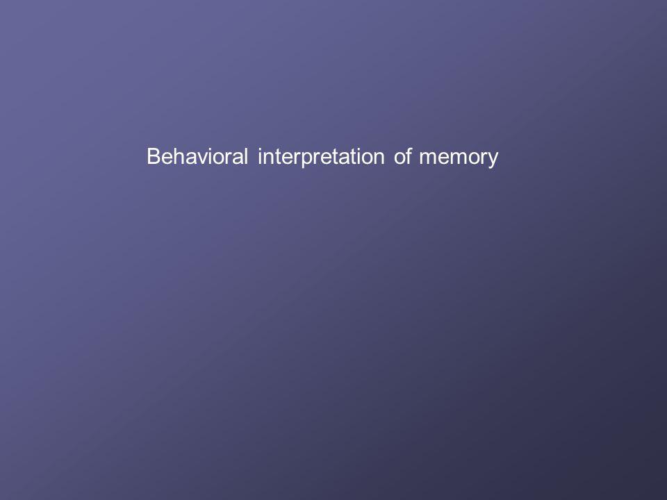 Behavioral interpretation of memory