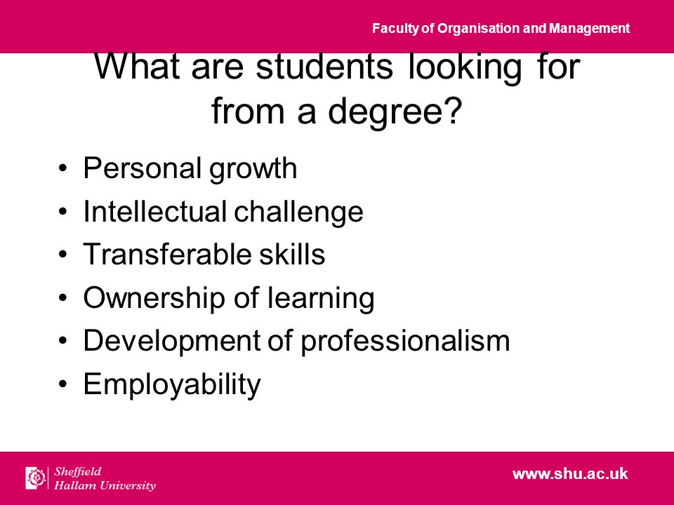 Faculty of Organisation and Management www.shu.ac.uk What are students looking for from a degree.