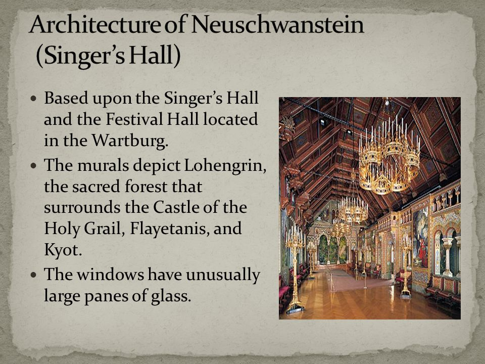 Based upon the Singer's Hall and the Festival Hall located in the Wartburg.