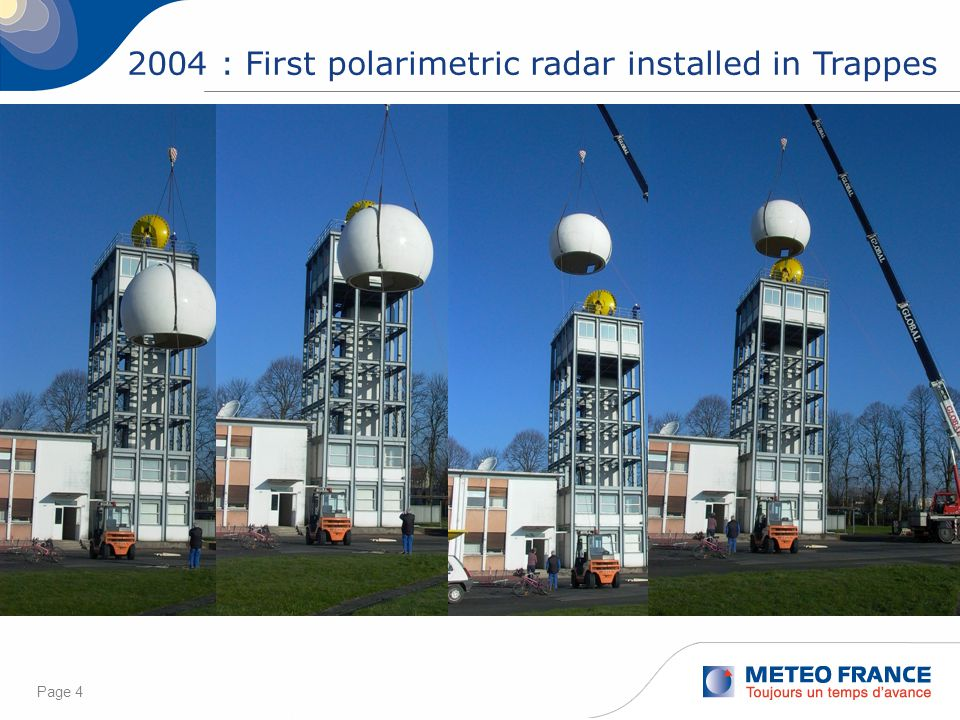 Page 4 2004 : First polarimetric radar installed in Trappes