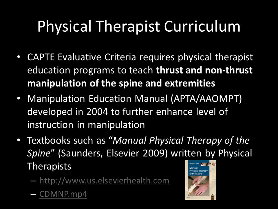 Physical Therapist Curriculum CAPTE Evaluative Criteria requires physical therapist education programs to teach thrust and non-thrust manipulation of