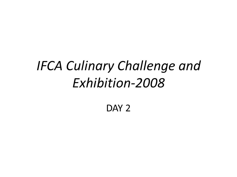 IFCA Culinary Challenge and Exhibition-2008 DAY 2