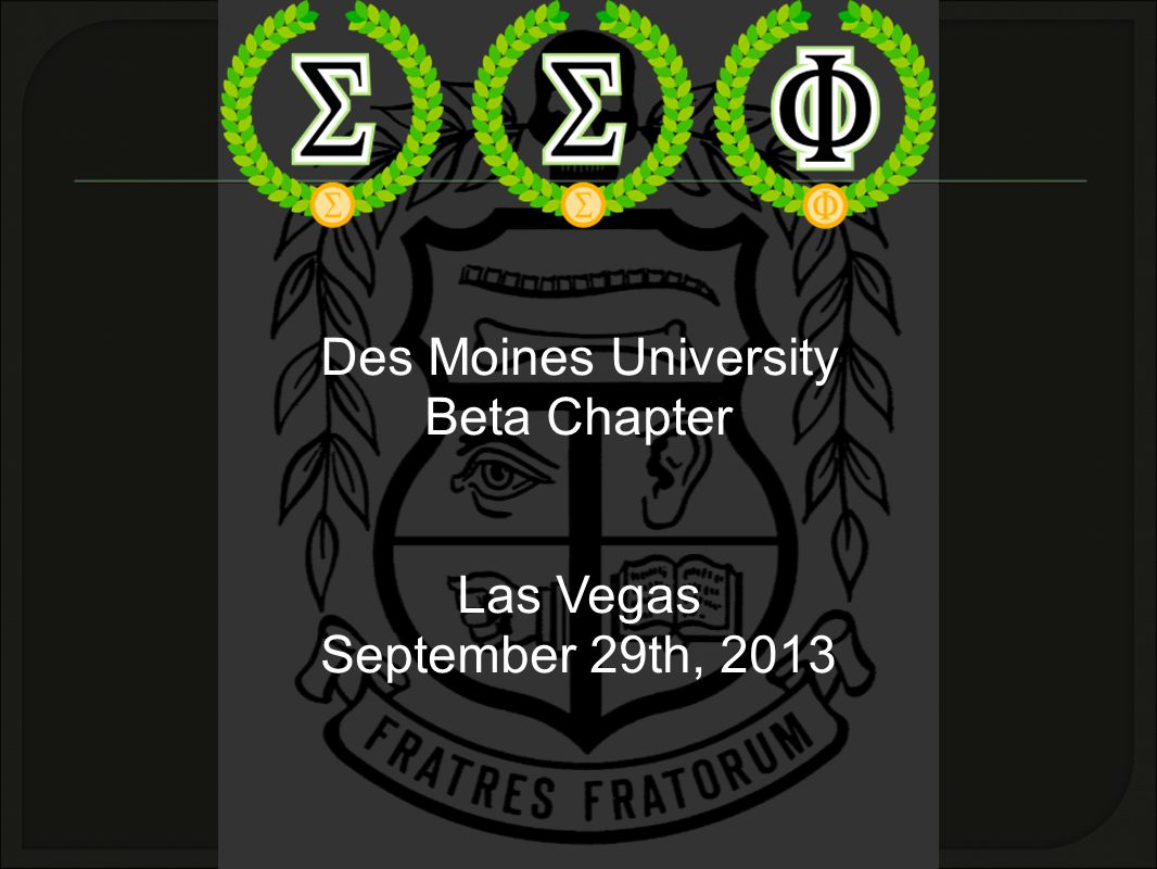 Des Moines University Beta Chapter Las Vegas September 29th, 2013