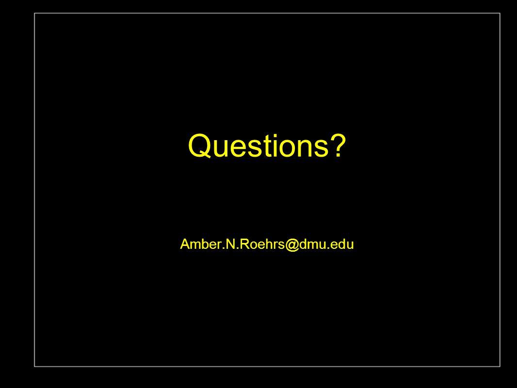 Questions? Amber.N.Roehrs@dmu.edu Palmer's Deli October 18, 2005