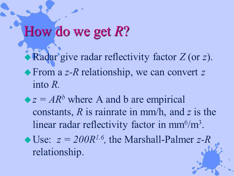 How do we get R. u Radar give radar reflectivity factor Z (or z).