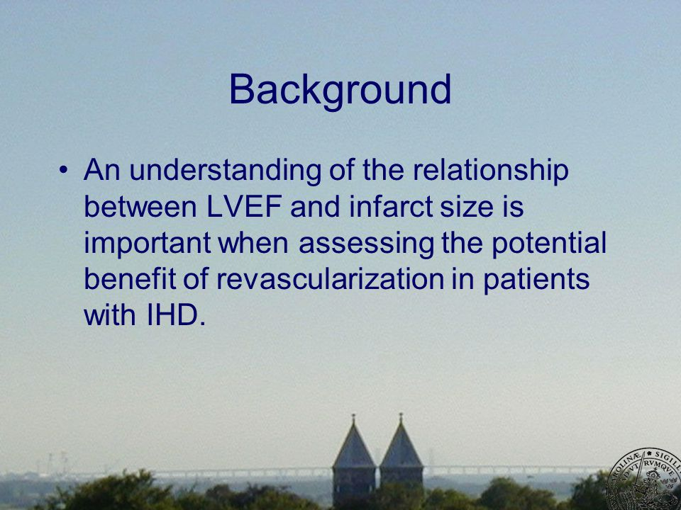 Background An understanding of the relationship between LVEF and infarct size is important when assessing the potential benefit of revascularization in patients with IHD.