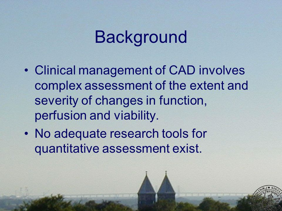 Background Clinical management of CAD involves complex assessment of the extent and severity of changes in function, perfusion and viability.