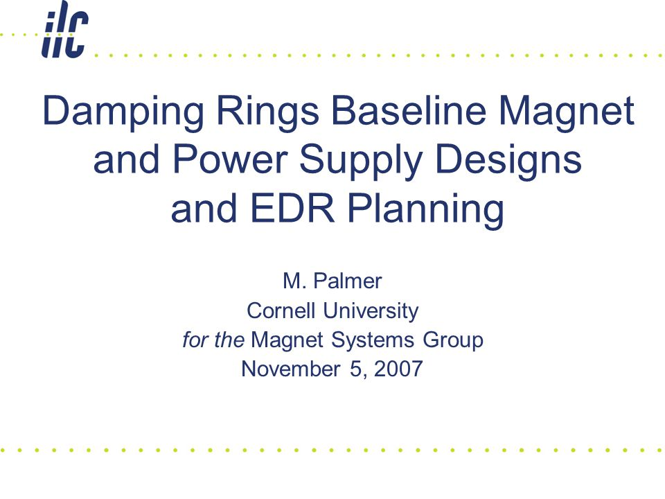 Damping Rings Baseline Magnet and Power Supply Designs and EDR Planning M.