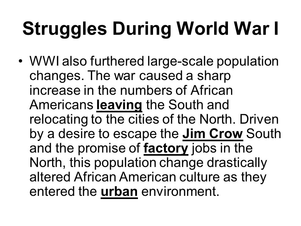Struggles During World War I WWI also furthered large-scale population changes.