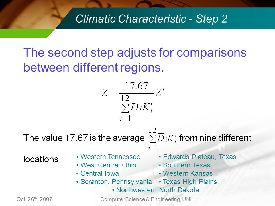 Oct. 26 th, 2007Computer Science & Engineering, UNL Climatic Characteristic - Step 2 The second step adjusts for comparisons between different regions