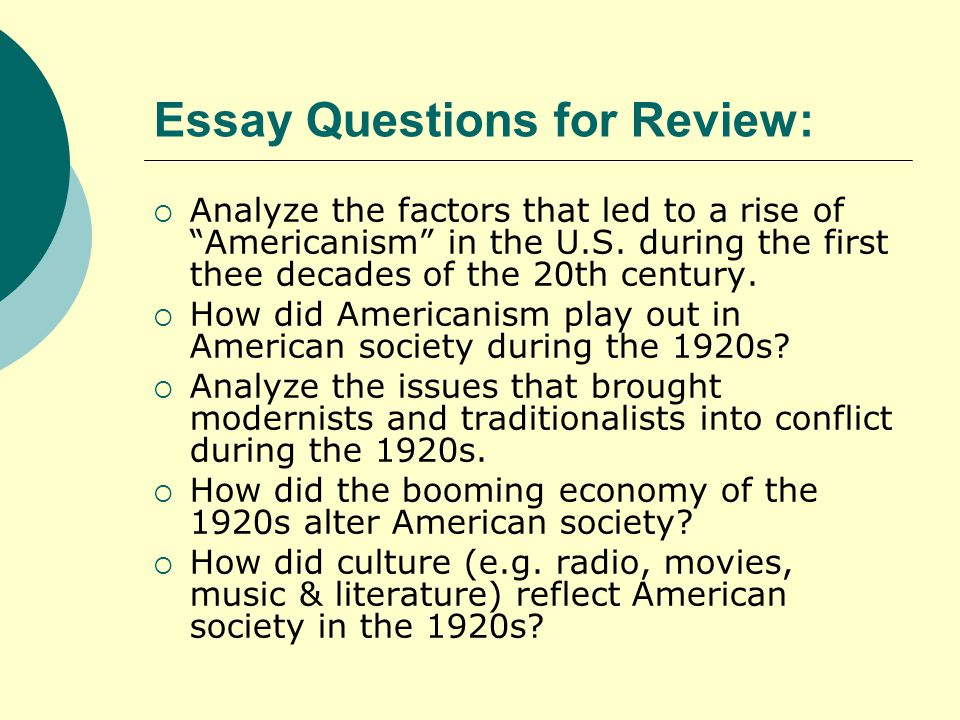 Essay Questions for Review:  Analyze the factors that led to a rise of Americanism in the U.S.