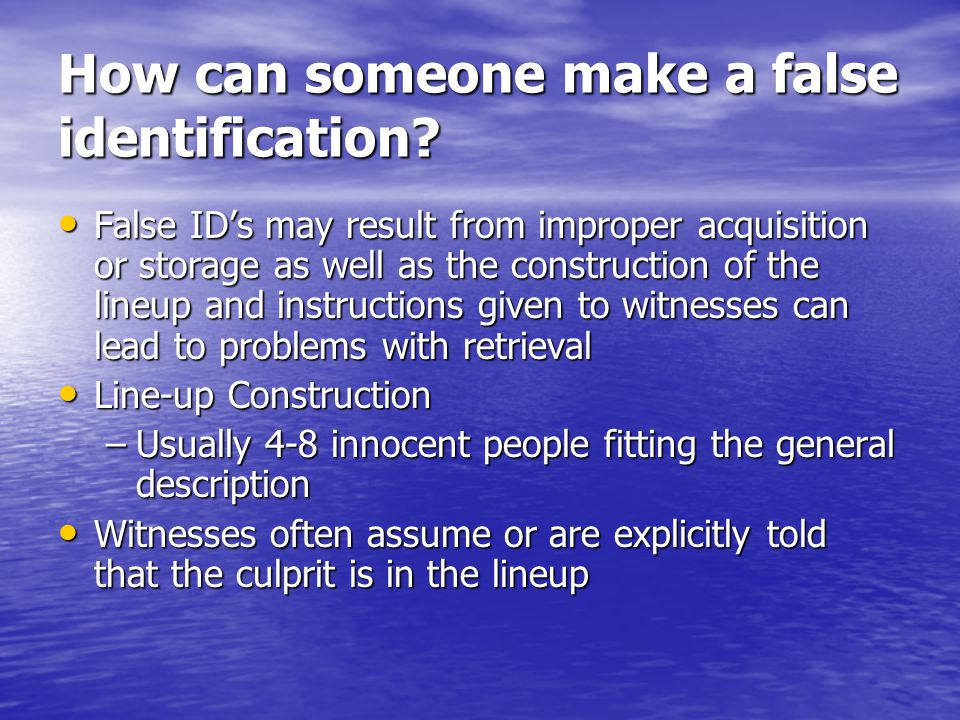 How can someone make a false identification.