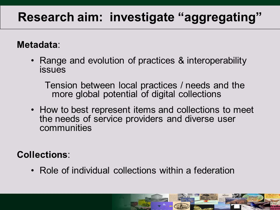 Critical mass and usability are not enough Important gains:http://imlsdcc.grainger.uiuc.edu/ Centralized base of unique cultural heritage resources Integration of materials from smaller institutions— museums, historical societies, public libraries, archives, botanical gardens, etc.— with more numerous university based special collections.