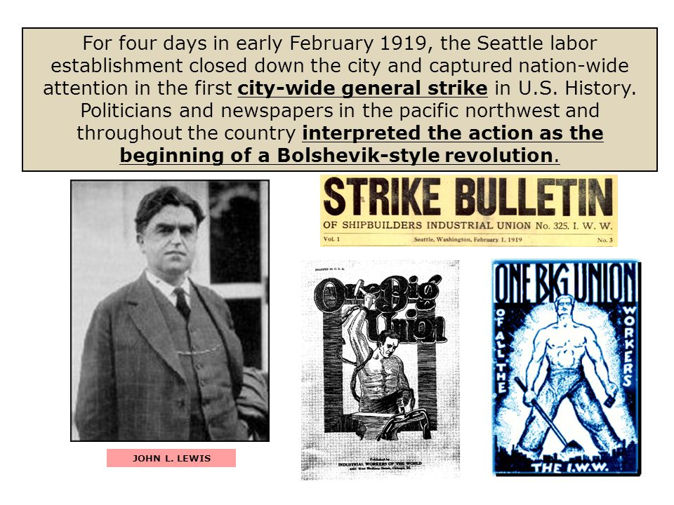 For four days in early February 1919, the Seattle labor establishment closed down the city and captured nation-wide attention in the first city-wide g