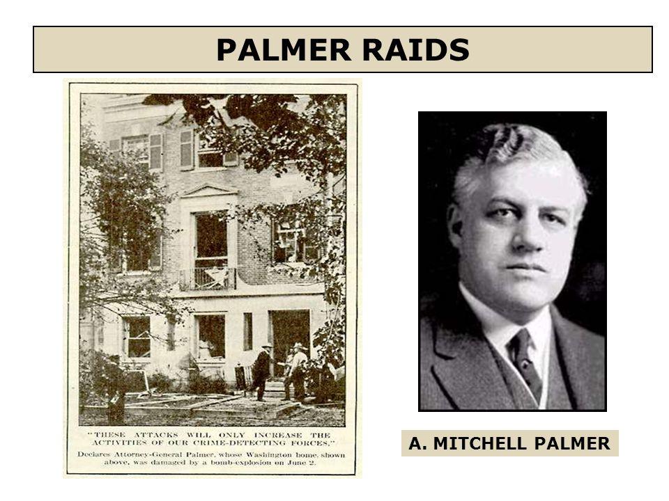 PALMER RAIDS A. MITCHELL PALMER