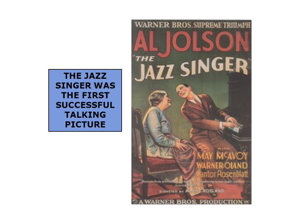 THE JAZZ SINGER WAS THE FIRST SUCCESSFUL TALKING PICTURE