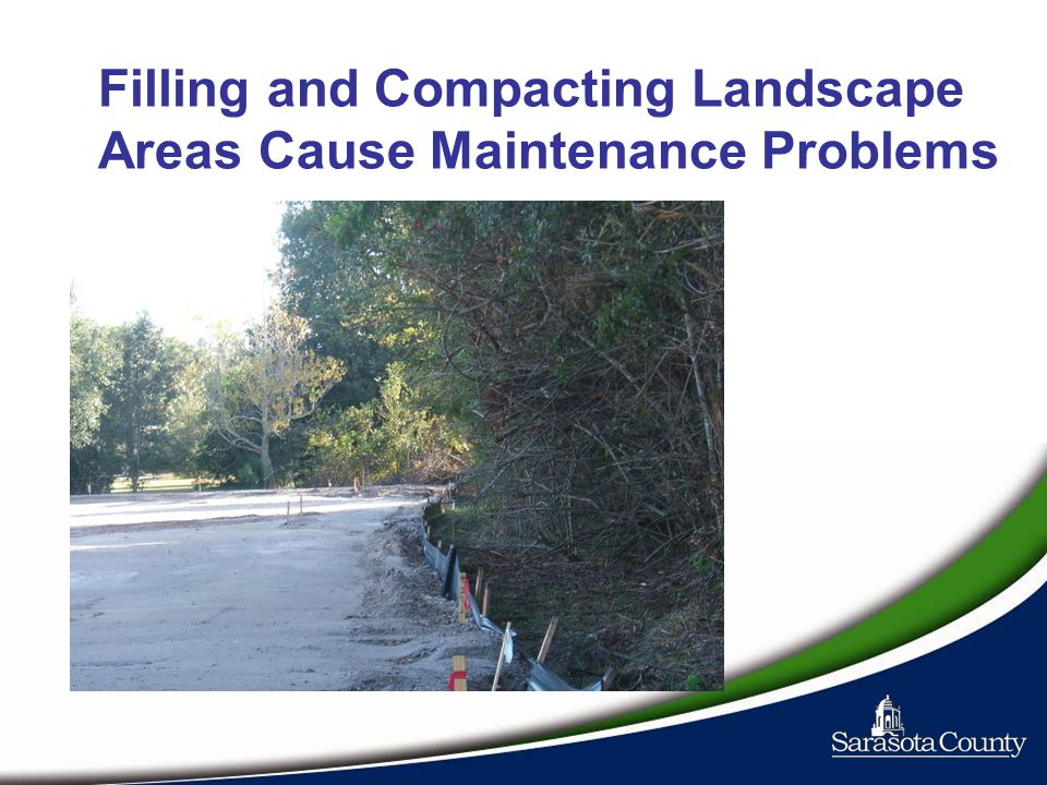 Filling and Compacting Landscape Areas Cause Maintenance Problems