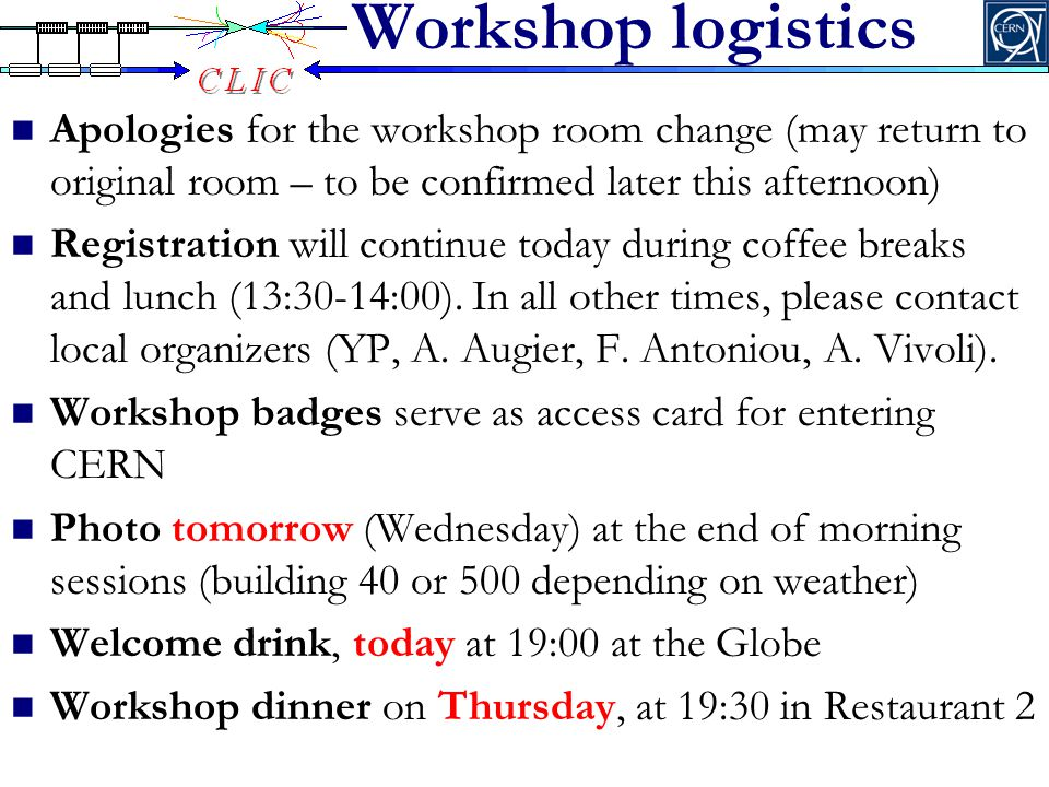 Workshop logistics Apologies for the workshop room change (may return to original room – to be confirmed later this afternoon) Registration will continue today during coffee breaks and lunch (13:30-14:00).