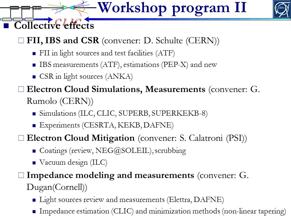 Workshop program III Low emittance rings technology  Kickers, Magnets and Alignment (convener: M.