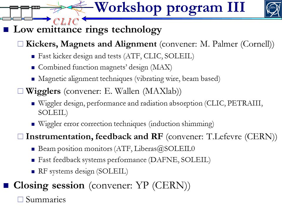 Workshop program III Low emittance rings technology  Kickers, Magnets and Alignment (convener: M.