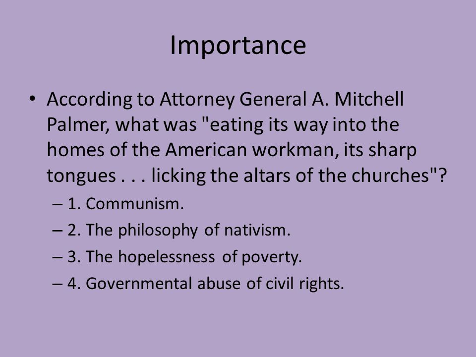 Importance According to Attorney General A. Mitchell Palmer, what was
