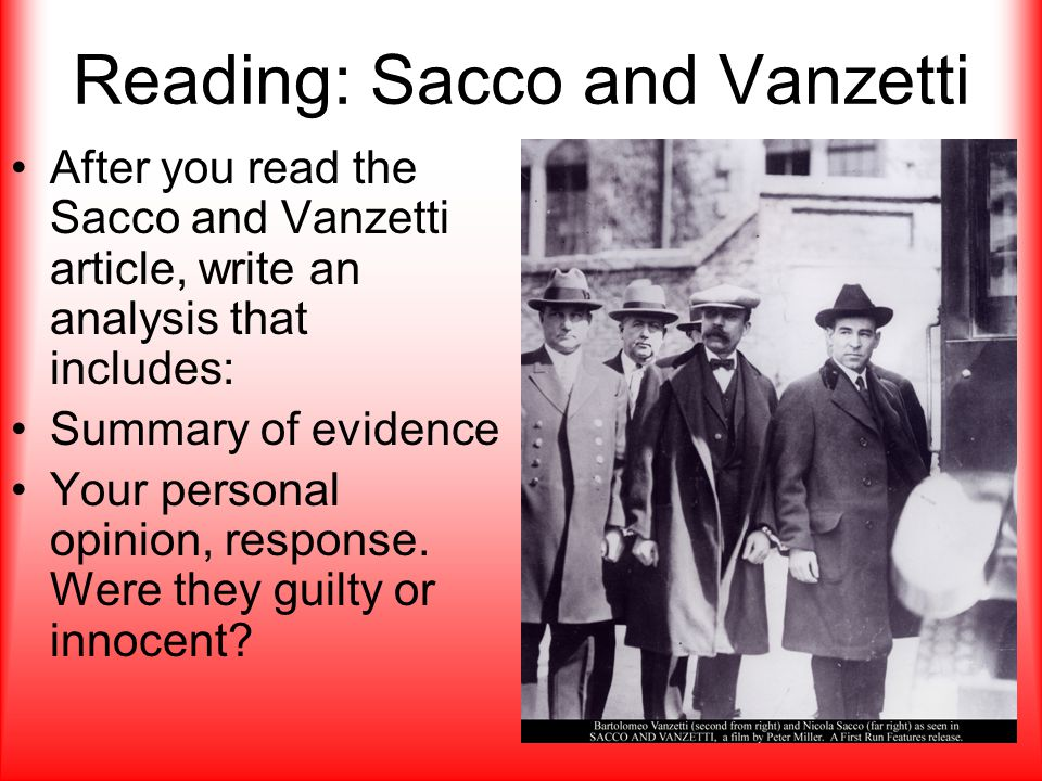 Reading: Sacco and Vanzetti After you read the Sacco and Vanzetti article, write an analysis that includes: Summary of evidence Your personal opinion,