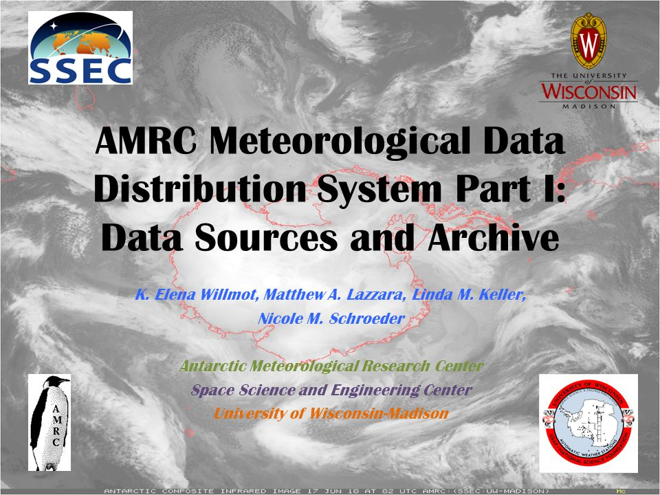 AMRC Meteorological Data Distribution System Part I: Data Sources and Archive K.