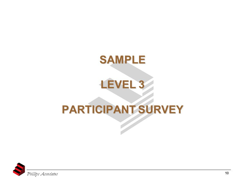 Phillips Associates 10 SAMPLE LEVEL 3 PARTICIPANT SURVEY