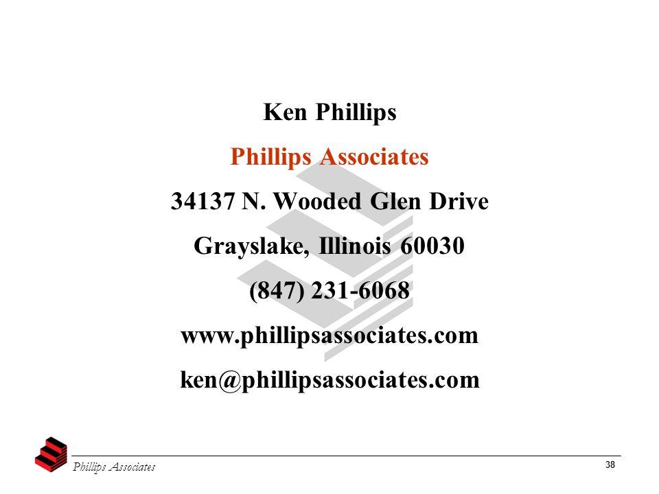 Phillips Associates 38 Ken Phillips Phillips Associates 34137 N. Wooded Glen Drive Grayslake, Illinois 60030 (847) 231-6068 www.phillipsassociates.com