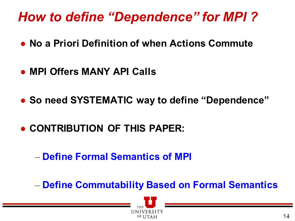 14 How to define Dependence for MPI .