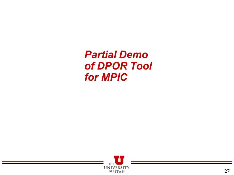 27 Partial Demo of DPOR Tool for MPIC