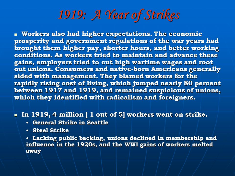 1919: A Year of Strikes Workers also had higher expectations.
