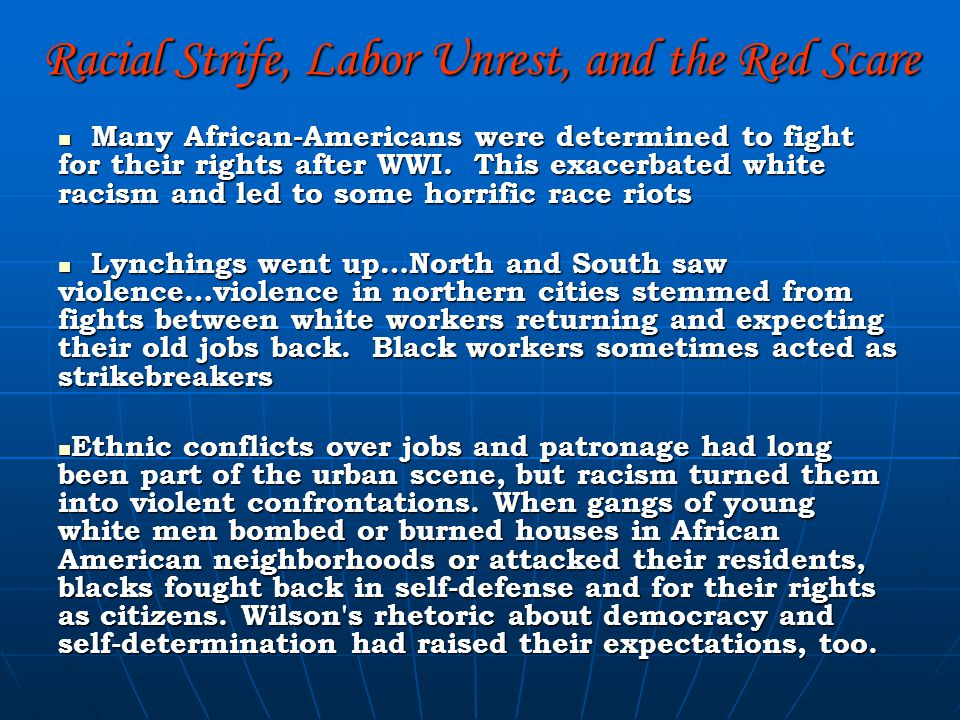 Racial Strife, Labor Unrest, and the Red Scare Many African-Americans were determined to fight for their rights after WWI.