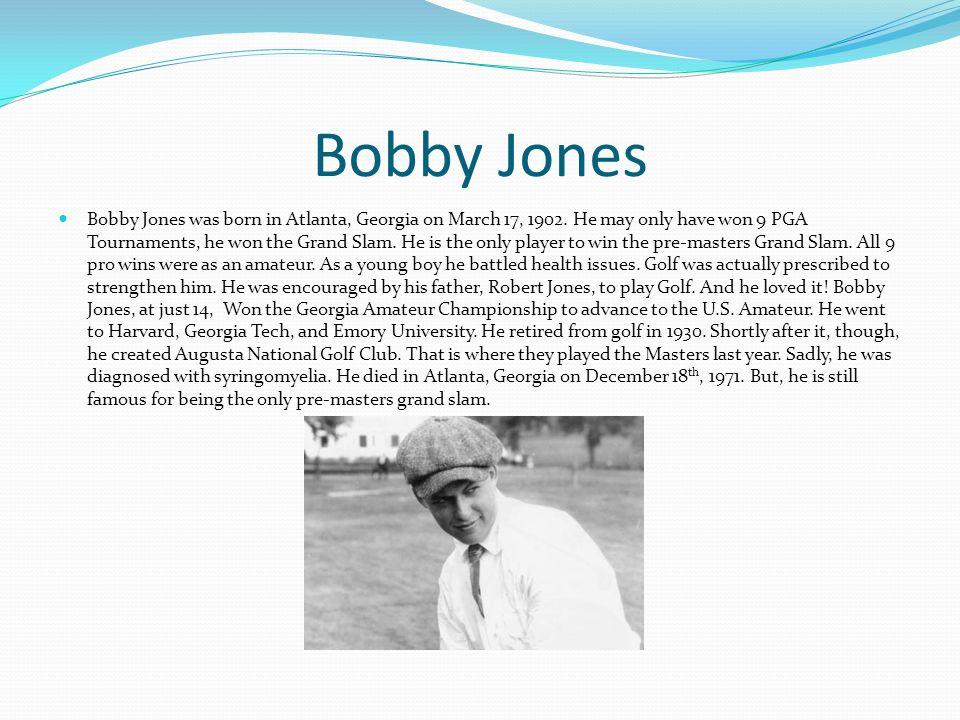 Bobby Jones Bobby Jones was born in Atlanta, Georgia on March 17, 1902.