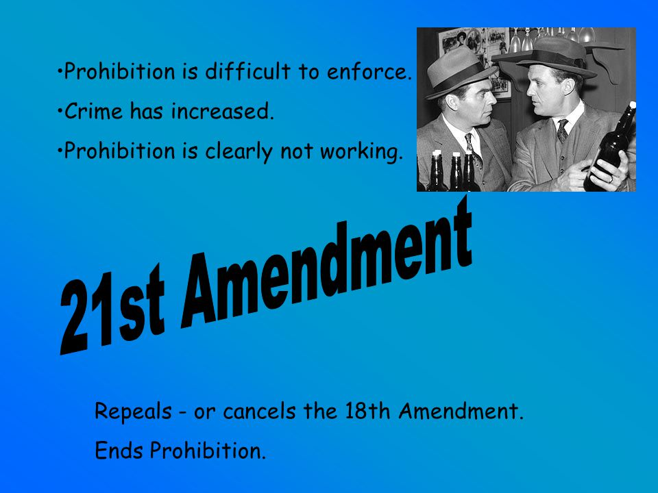 Prohibition is difficult to enforce.Crime has increased.