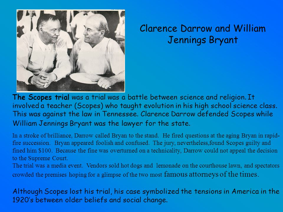 The Scopes trial was a trial was a battle between science and religion.