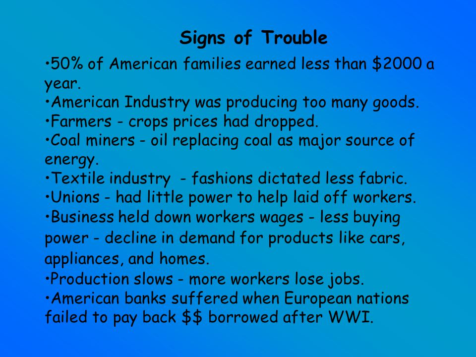 Signs of Trouble 50% of American families earned less than $2000 a year.