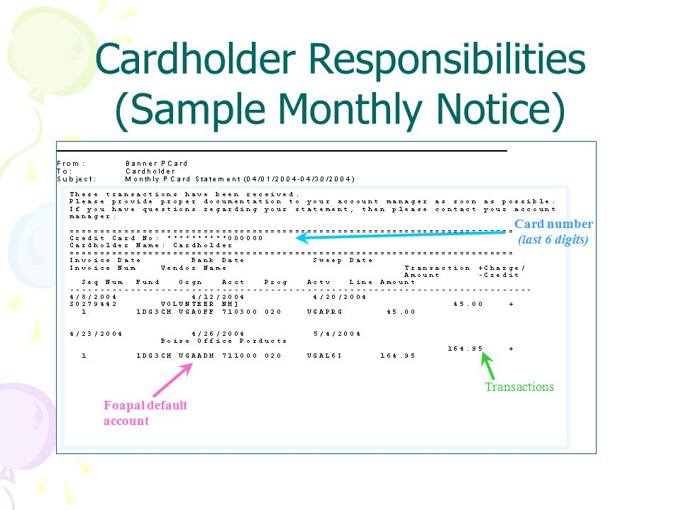 Cardholder Responsibilities (Sample Monthly Notice) Transactions Card number (last 6 digits) Foapal default account