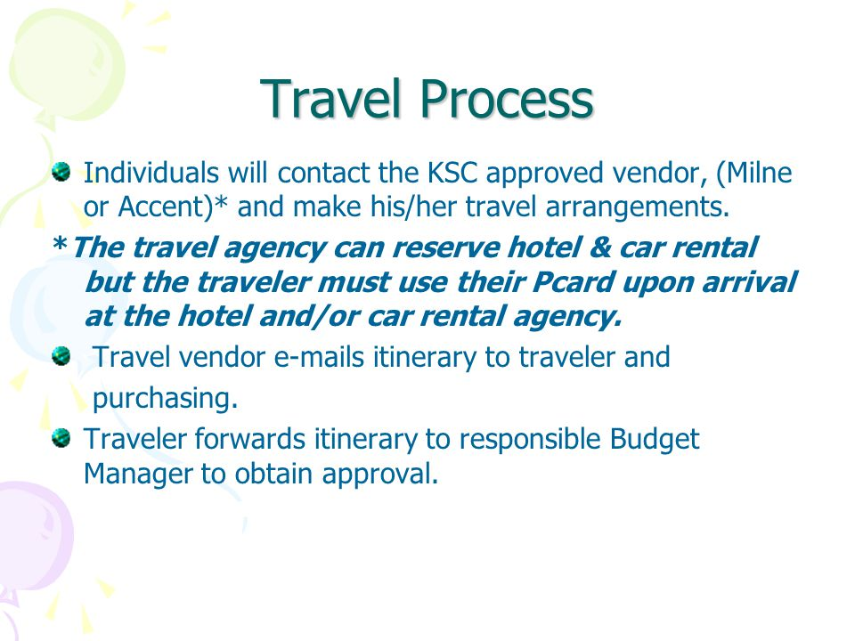 Purchases the Travel Card Can Be Used For (Cont'd) Vehicle rental - Departing from KSC utilize U-Save Auto Rental (Contracted Vendor) Gasoline – Fleet and rental vehicles ONLY Transportation from airline to hotel & back – Shuttle service, taxi, metro lines Parking lot fees.
