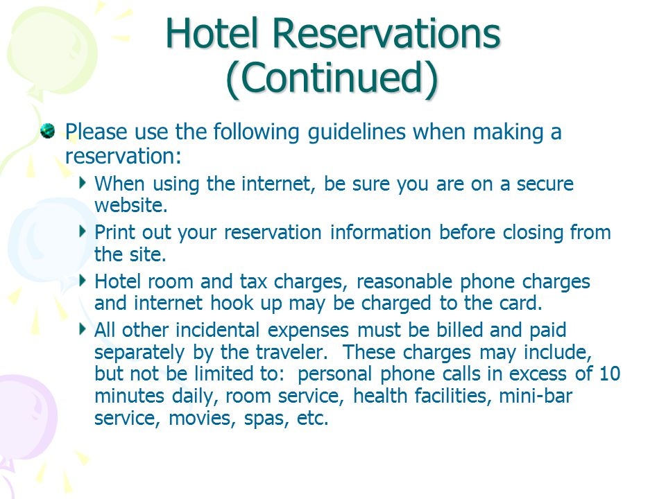 Hotel Reservations (Continued) Please use the following guidelines when making a reservation: When using the internet, be sure you are on a secure website.