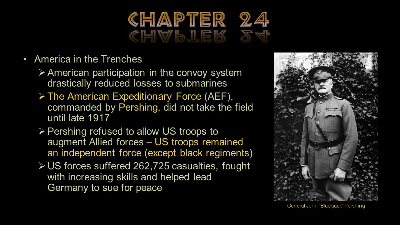 America in the Trenches  American participation in the convoy system drastically reduced losses to submarines  The American Expeditionary Force (AEF