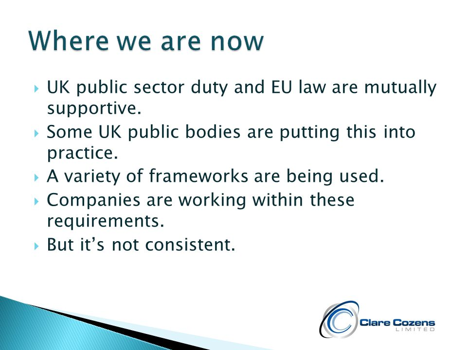  UK public sector duty and EU law are mutually supportive.
