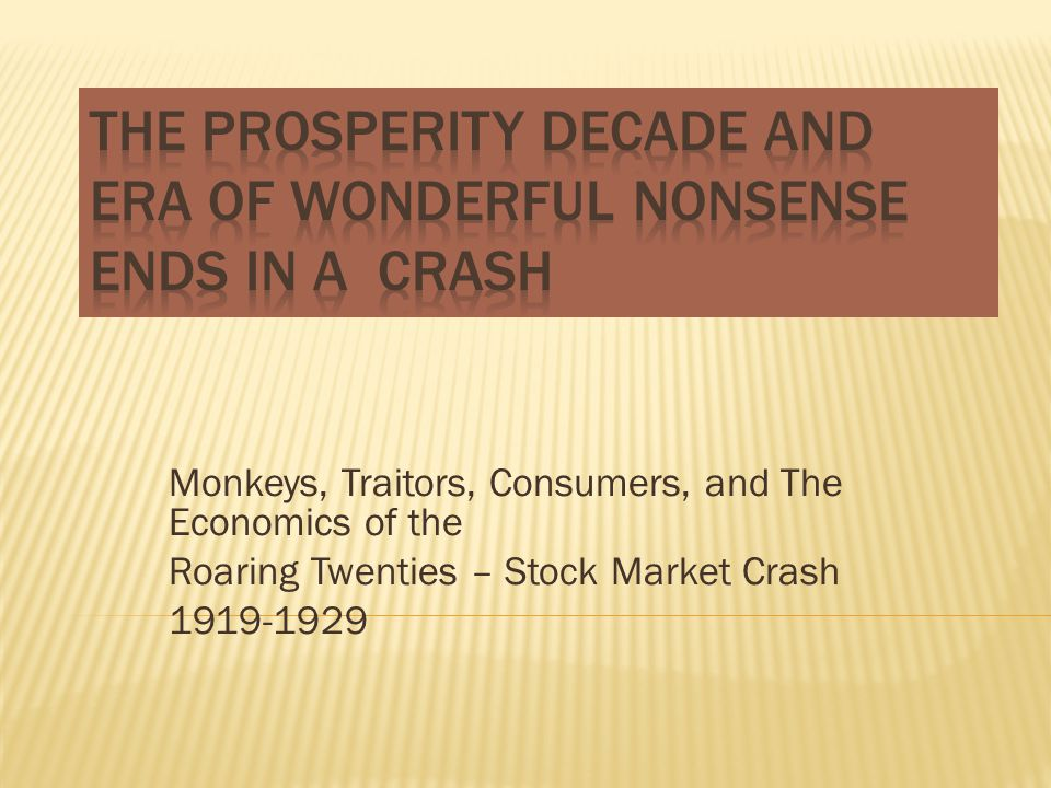 Monkeys, Traitors, Consumers, and The Economics of the Roaring Twenties – Stock Market Crash 1919-1929