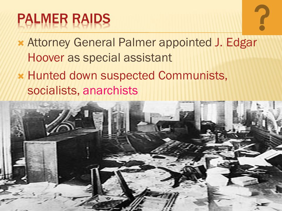  Attorney General Palmer appointed J.